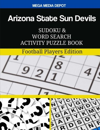 Arizona State Sun Devils Sudoku and Word Search Activity Puzzle Book: Football Players Edition Arizona State Player