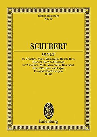 Oktett F-Dur: op. 166. D 803. 2 Violinen, Viola, Violoncello, Kontrabass, Klarinette, Horn und Fagott. Studienpartitur. (Eulenburg Studienpartituren)