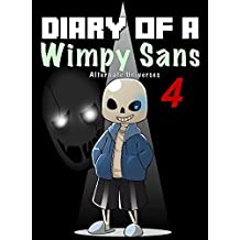 Diary Of A Wimpy Sans 4: Alternate Universes (English Edition)
