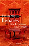 Benares oder Eine Erziehung des Herzens: Roman