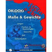 OKiDOKi Maße und Gewichte, 1 CD-ROM. Längen, Flächeninhalte & Rauminhalte, Gewichte, Zeit, Sachaufgaben. Für Windows 3.1/95/98 u. Macintosh ab 7.1.