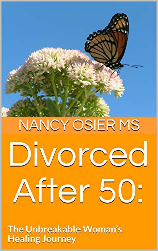Divorced After 50: : The Unbreakable Woman's Healing Journey (English Edition)