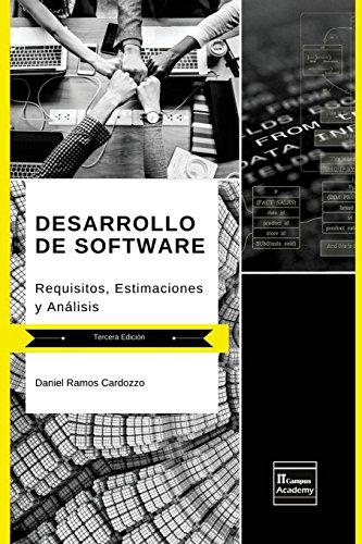 Desarrollo de Software: Requisitos, Estimaciones y Análisis - Tercera Edición por Daniel Ramos Cardozzo