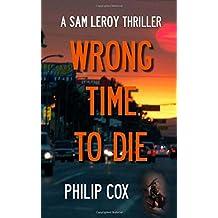Wrong Time to Die: Volume 2 (Sam Leroy)