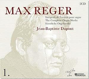 Max Reger intégrale oeuvre d'orgue vol. 1