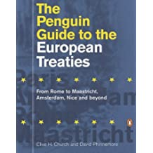 The Penguin Guide to the European Treaties: From Rome to Maastricht, Amsterdam, Nice and Beyond (Penguin Reference Books)