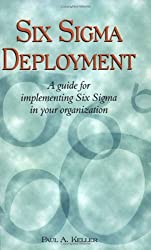 Six Sigma Deployment : A Guide for Implementing Six Sigma in Your Organization
