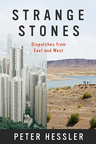Strange Stones: Dispatches from East and West por Peter Hessler
