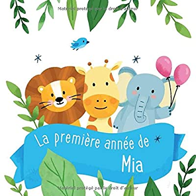 La première année de Mia: Album bébé à remplir pour la première année de vie - Album naissance fille