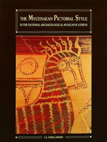 The Mycenaean Pictorial Style in the National Archaeological Museum of Athens por J. a. Sakellarakis
