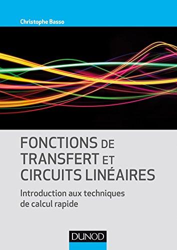 Fonctions de transfert et circuits linéaires - Introduction aux techniques de calcul rapide