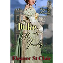 Regency Romance: The Duke and Miss Jacoby: Clean and Wholesome Historical Romance (English Edition)