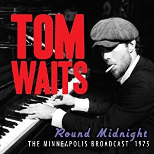 TOM WAITS - Round Midnight (The Minneapolis Broadcast, 1975)