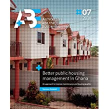 Better public housing management in Ghana: an approach to improve maintenance and housing quality (A+BE Architecture and the Built Environment)