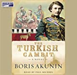 The Turkish Gambit (Erast Fandorin Mysteries)
