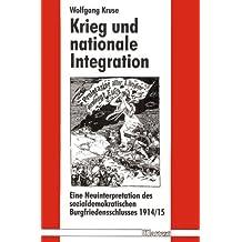 Krieg und nationale Integration: Eine Neuinterpretation des sozialdemokratischen Burgfriedensschlusses 1914/15