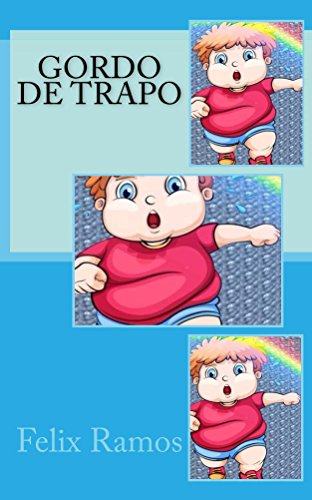 Gordo de Trapo por Felix Ramos