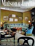 MAISON ET JARDIN [No 128] du 01/11/1966 - TABLEAUX ET COLLECTIONS - 2 APPARTEMENTS A PARIS - LUXE DANS LA SALLE DE BAINS - CHARLES GARNIER - JARDIN OU PIECE D'APPOINT....