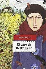 El caso de Betty Kane par Josephine Tey