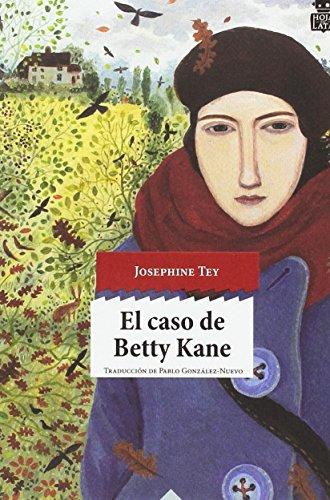 El caso de Betty Kane (sensibles a las Letras) por Josephine Tey