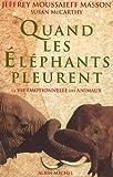 Quand les éléphants pleurent : La vie émotionnelle des animaux