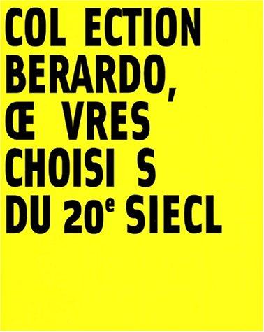 Collection Berardo, oeuvres choisies du 20e siècle. Musée des Beaux Arts de Lyon, 5 octobre 2001-14 janvier 2002
