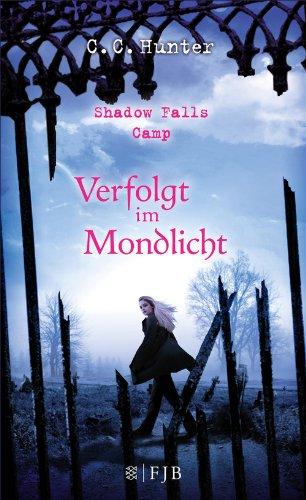 Shadow Falls Camp - Verfolgt im Mondlicht (Shadow Falls series 4) Serie Fall