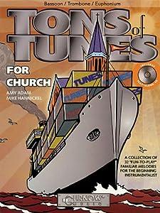 Tons of Tunes for Church: Bassoon/Trombone/Euphonium B.C./T.C. - Grade 0.5 to 1 [With CD (Audio)]