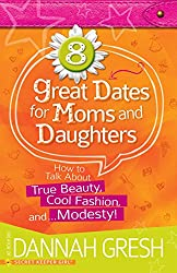 8 Great Dates for Moms and Daughters (English Edition)