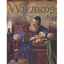 Wizards: A Magical History Tour from Merlin to Harry Potter
