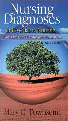 Nursing Diagnosis in Psychiatric Nursing: Care Plans and Psychotropic Medications