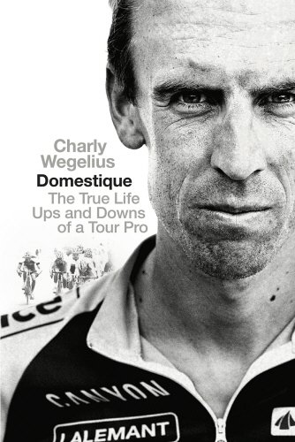 Domestique: The Real-life Ups and Downs of a Tour Pro por Charly Wegelius