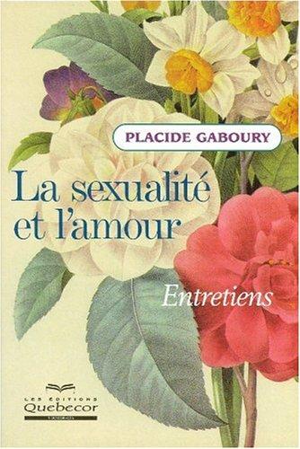 La sexualité et l'amour par Placide Gaboury