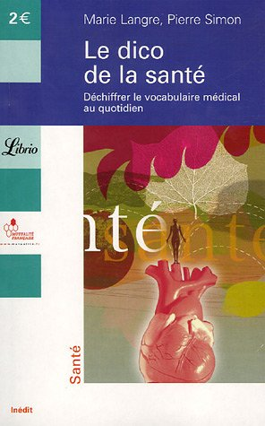 Le dico de la santé : Déchiffrer le vocabulaire médical au quotidien