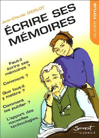 Ecrire ses mémoires par Jean-Claude Didelot