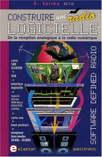 Construire une radio logicielle (Software Defined Radio, SDR): De la réception analogique à la radio numérique