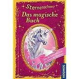 Sternenschweif. Das magische Buch: Sonderband - Öffne die Seiten und finde den Schatz der Einhörner