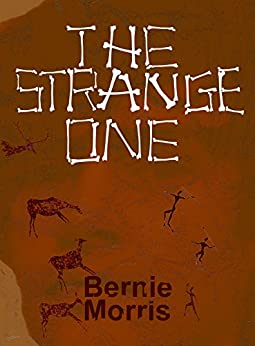 The Strange One: A Short Prehistoric Fantasy by [Morris, Bernie]