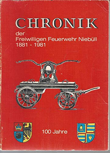 Chronik der Freiwilligen Feuerwehr Niebüll zum 100jährigen Jubiläum 1881-1981