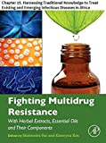 Fighting Multidrug Resistance with Herbal Extracts, Essential Oils and Their Components: Chapter 15. Harnessing Traditional Knowledge to Treat Existing and Emerging Infectious Diseases in Africa
