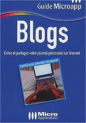 Blogs : Créez et partagez votre journal personnel sur Internet