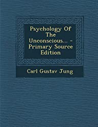 Psychology of the Unconscious.