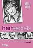 Hair Secrets: Pflege, Styling, Frisuren, Frabe, Dauerwellen, Extensions, Ponys