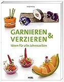 Garnieren & Verzieren: Ideen für alle Jahreszeiten