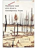 The Annotated Waste Land, With Eliot's Contemporary Prose