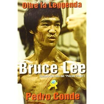 Bruce Lee Oltre La Leggenda