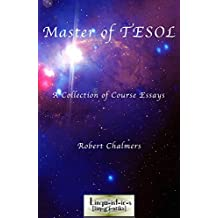 Master of TESOL - A Collection of Course Essays: Masters Level Academic Reading