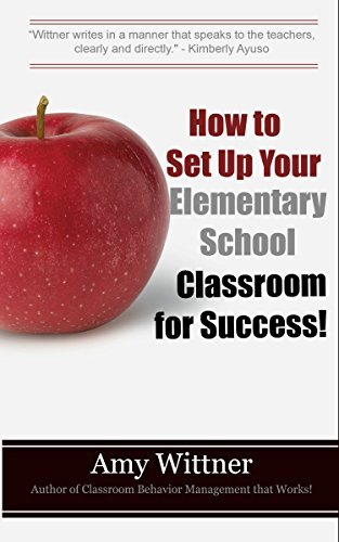 How to Set Up Your Elementary School Classroom for Success! (Frameworks for Education Book 1) (English Edition)