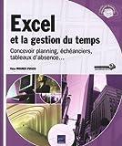 Excel et la gestion du temps - concevoir planning, échéanciers, tableaux d'absence......