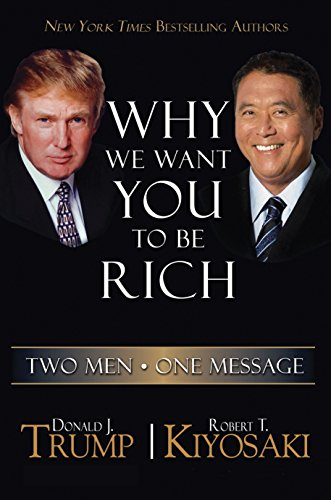 Why We Want You To Be Rich: Two Men   One Message por Donald J. Trump